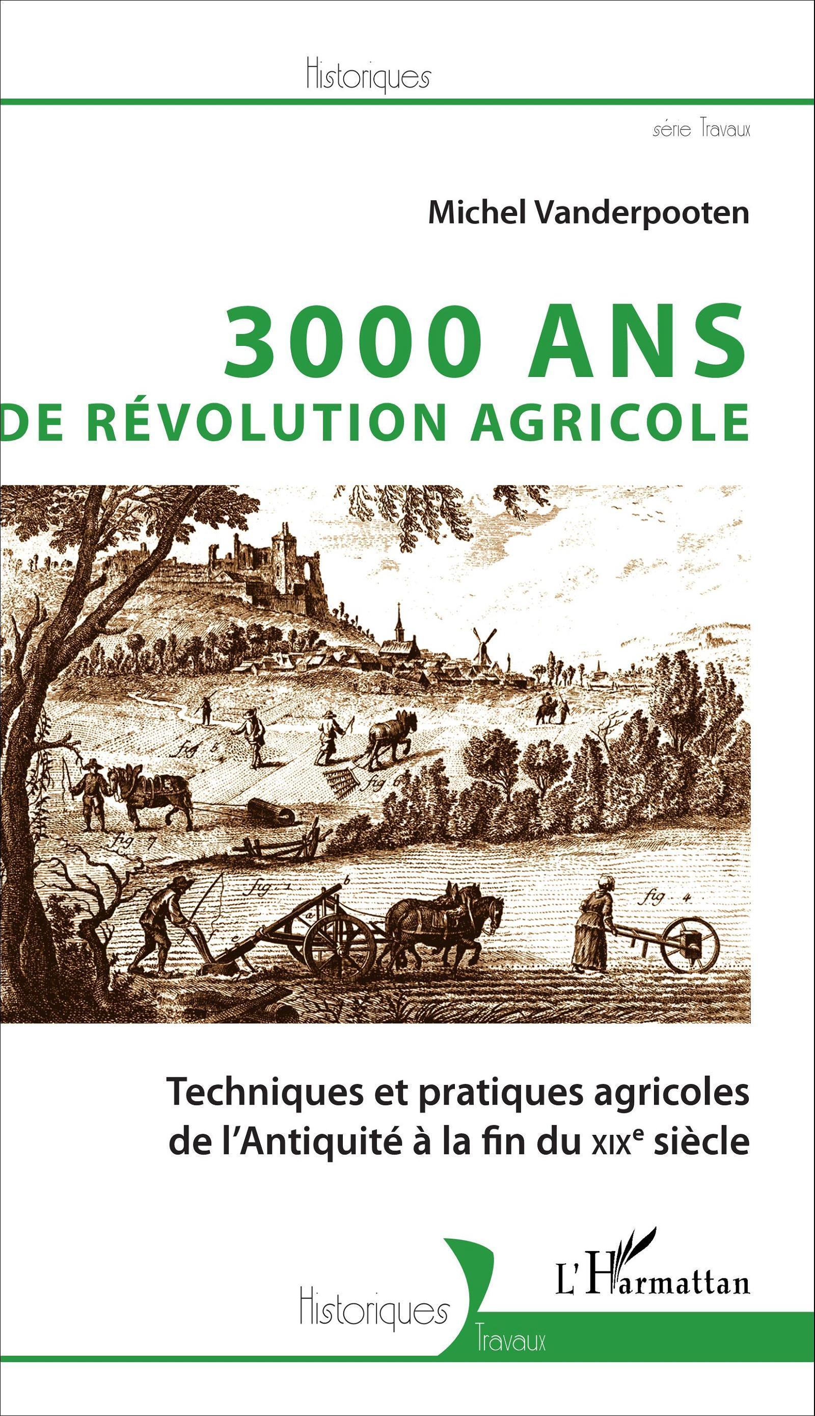 3000 ANS DE REVOLUTION AGRICOLE TECHNIQUES ET PRATIQUES AGRICOLES DE L'ANTIQUITE A LA FIN DU XIXE SI