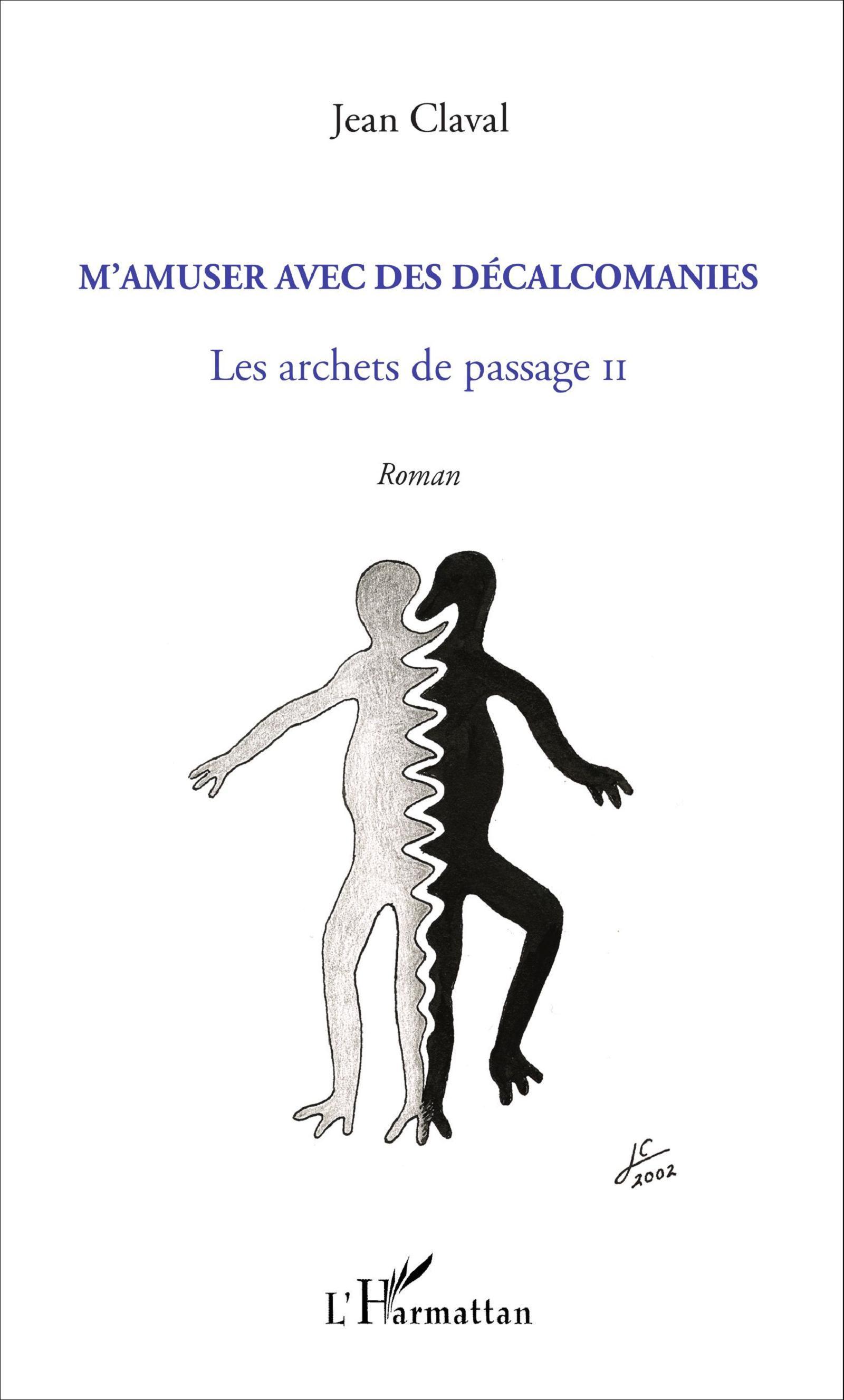 M'AMUSER AVEC LES DECALCOMANIES LES ARCHERS DU PASSAGE II ROMAN