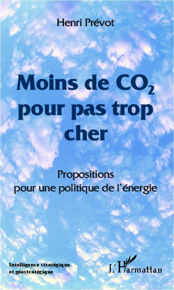 MOINS DE CO2 POUR PAS TROP CHER PROPOSITIONS POUR UNE POLITIQUE DE L'ENERGIE
