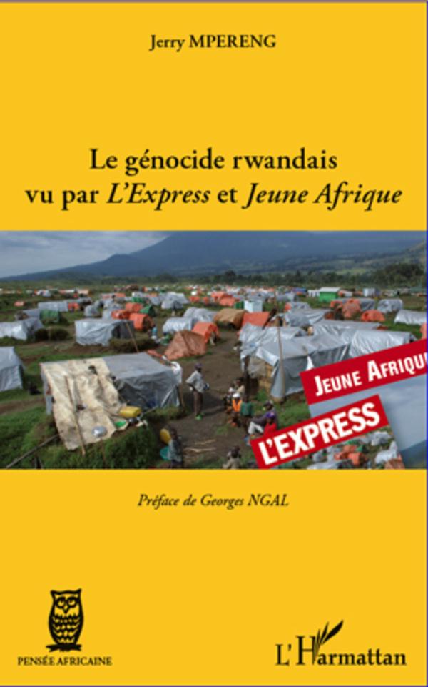 GENOCIDE RWANDAIS VU PAR L'EXPRESS ET JEUNE AFRIQUE