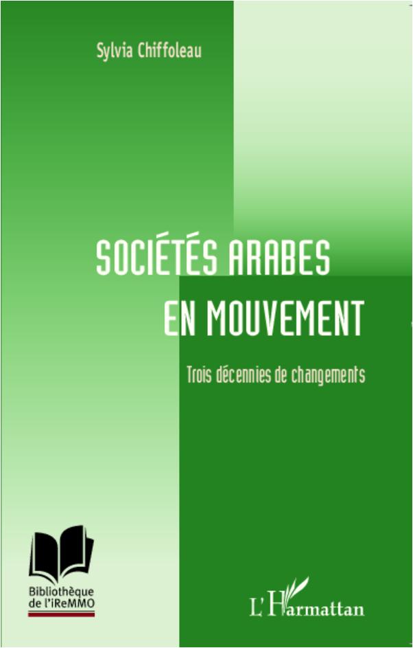 SOCIETES ARABES EN MOUVEMENT TROIS DECENNIES DE CHANGEMENTS