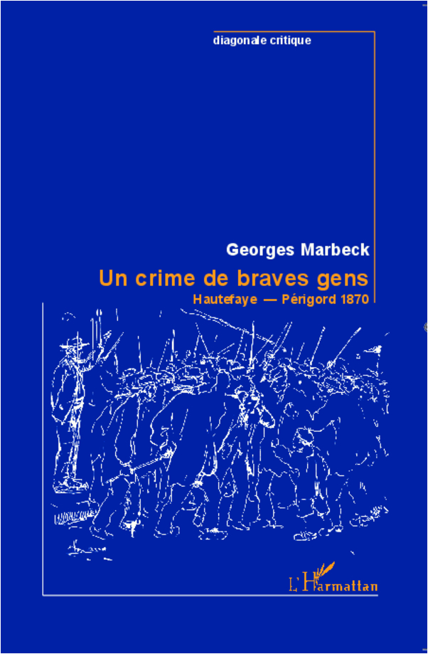CRIME DE BRAVES GENS HAUTEFAYE PERIGORD 1870