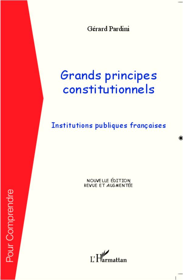 GRANDS PRINCIPES (NVLLE ED) CONSTITUTIONNELS INSTITUTIONS PUBLIQUES  FRANCAISES