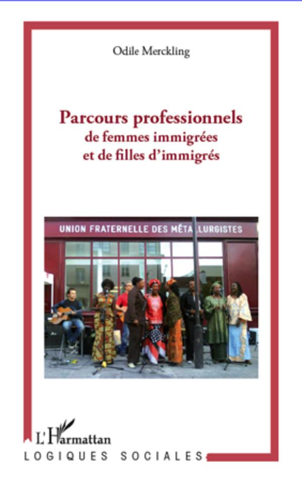 PARCOURS PROFESSIONNELS DE FEMMES IMMIGREES ET DE FILLES D'IMMIGRES