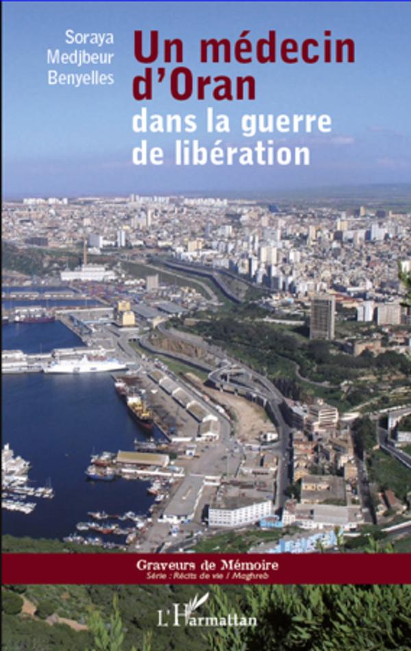 MEDECIN D'ORAN DANS LA GUERRE DE LIBERATION