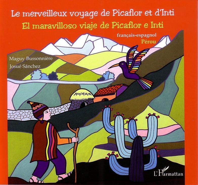 MERVEILLEUX VOYAGE DE PICAFLOR ET D'INTI EL MARAVILLOSO VIAJE DE PICAFLOR E INTI FRANCAIS ESPAGNOL P