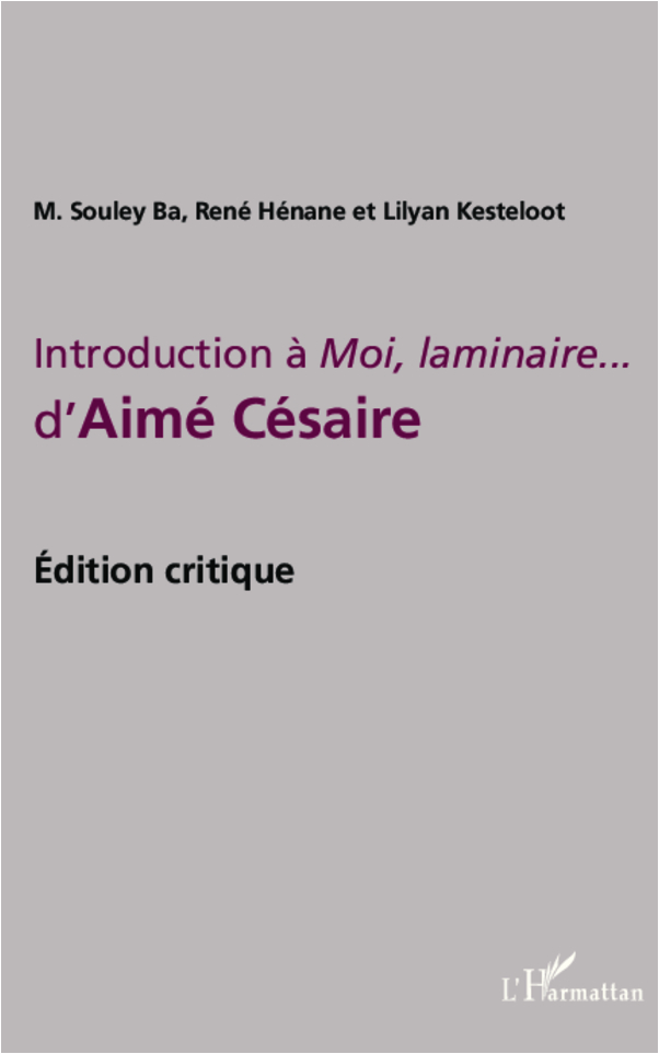 INTRODUCTION A MOI LAMINAIRE D'AIME CESAIRE EDITION CIRTIQUE