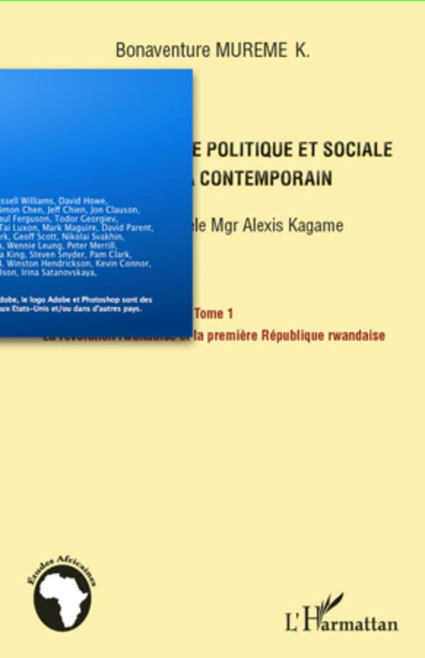 MANUEL D'HISTOIRE POLITIQUE (T 1) ET SOCIALE DU RWANDA CONTEMPORAIN SUIVANT LE MODELE MGR ALEXIS KAG