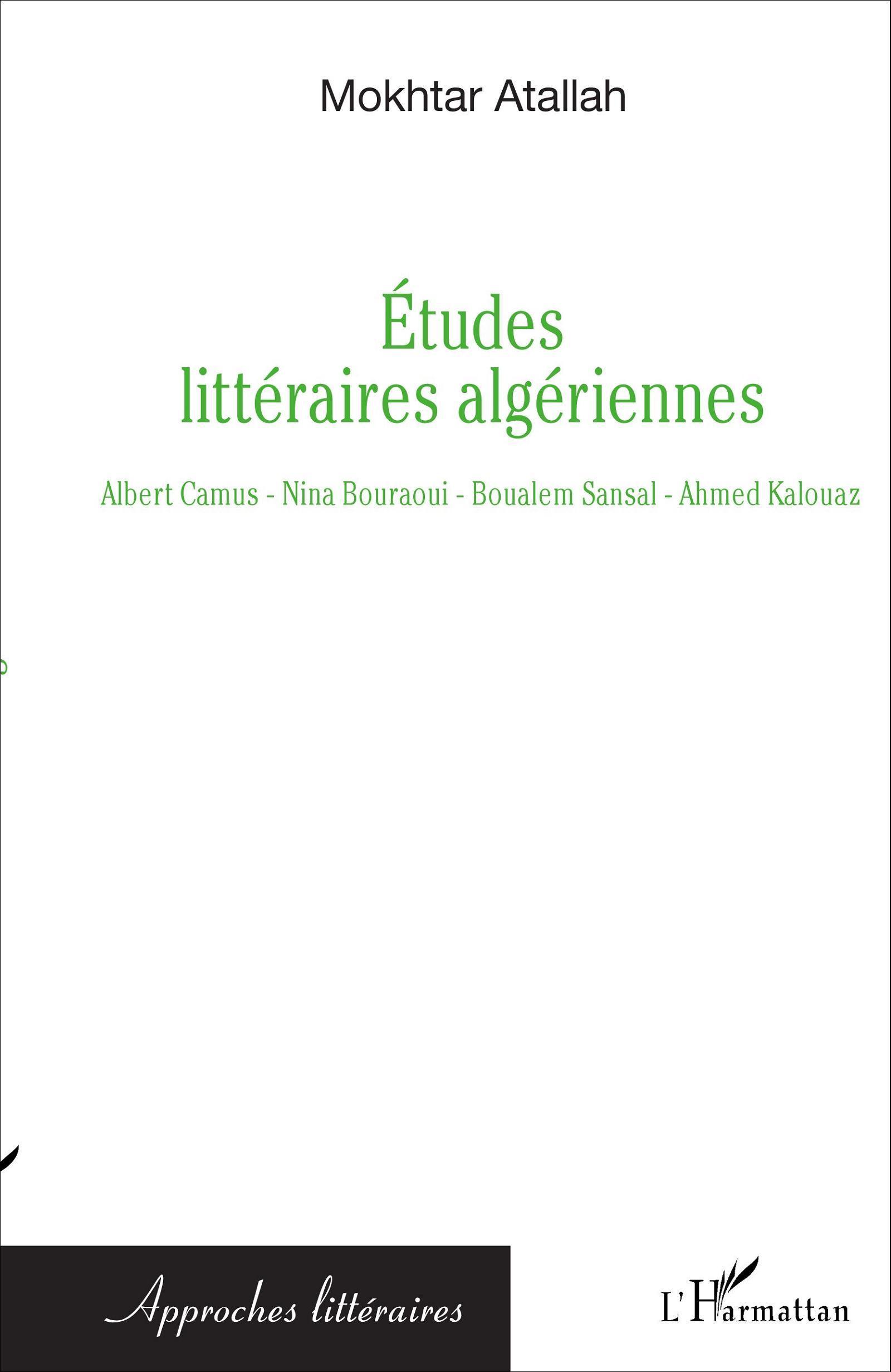 ETUDES LITTERAIRES ALGERIENNES ALBERT CAMUS NINA BOURAOUI BOUALEM SANSAL AHMED KALOUAZ