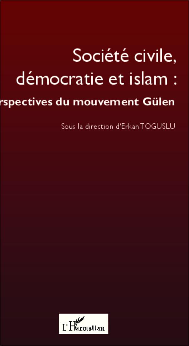 SOCIETE CIVILE DEMOCRATIE ET ISLAM PERSPECTIVES DU MOUVEMENT GULEN