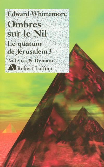 OMBRES SUR LE NIL - LE QUATUOR DE JERUSALEM - TOME 3