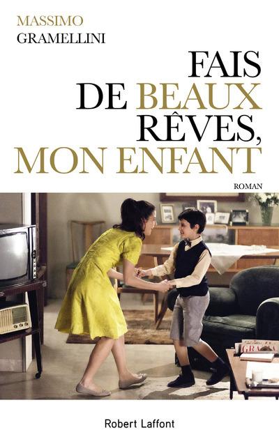 FAIS DE BEAUX REVES, MON ENFANT - NOUVELLE EDITION