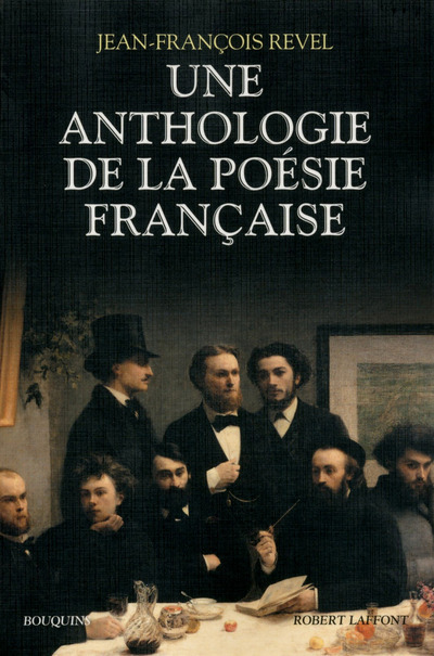 UNE ANTHOLOGIE DE LA POESIE FRANCAISE - BOUQUINS - NOUVELLE EDITION