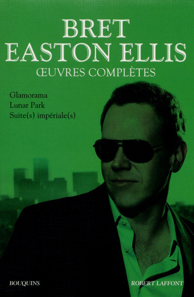 OEUVRES COMPLETES - TOME 2 - BRET EASTON ELLIS