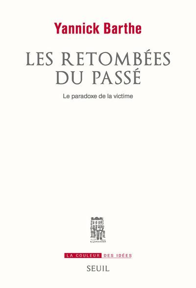 LES RETOMBEES DU PASSE - LE PARADOXE DE LA VICTIME