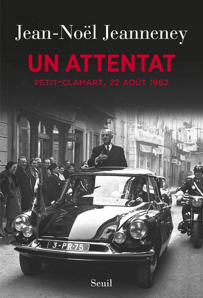 UN ATTENTAT. PETIT-CLAMART, 22 AOUT 1962