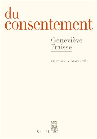 DU CONSENTEMENT - EDITION AUGMENTEE