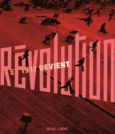 ET 1917 DEVIENT REVOLUTION...