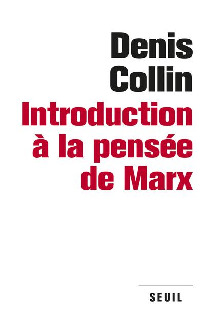 INTRODUCTION A LA PENSEE DE MARX