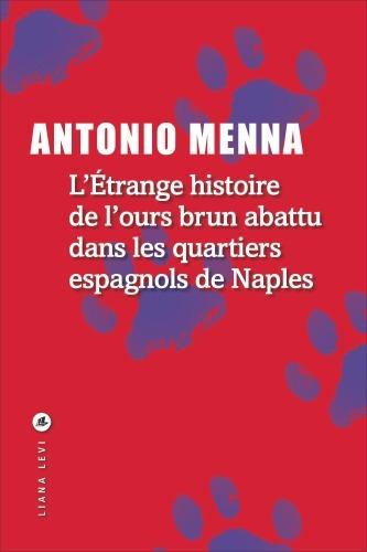 L ETRANGE HISTOIRE DE L OURS BRUN ABATTU DANSLES QUARTIERS ESPAGNOLS DE NAPLES
