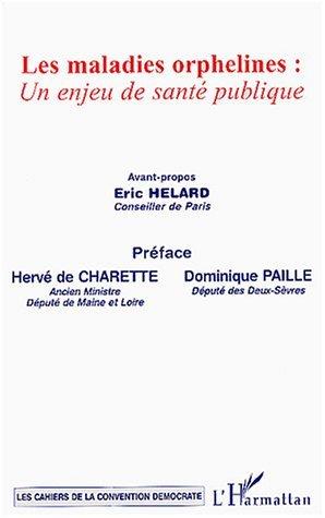 MALADIES ORPHELINES UN ENJEU DE SANTE PUBLIQUE