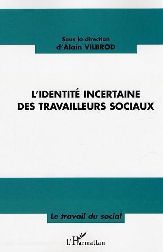 IDENTITE INCERTAINE DES TRAVAILLEURS SOCIAUX