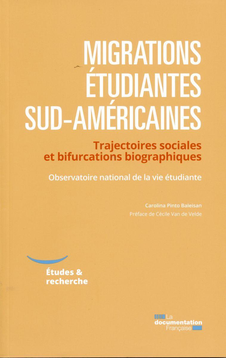MIGRATIONS ETUDIANTES SUD-AMERICAINES TRAJECTOIRES SOCIALES ET BIFURCATIONS BIOGRAPHIQUES