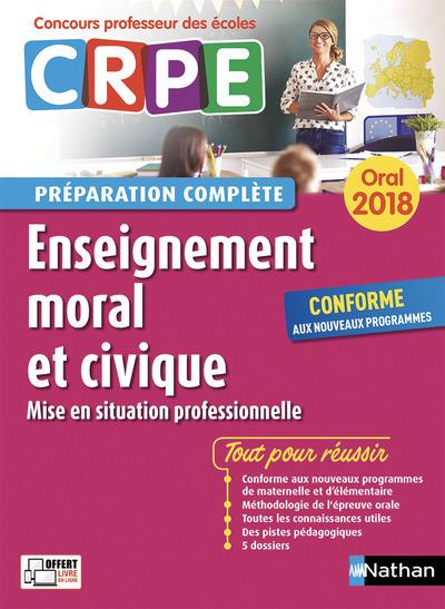 ENSEIGNEMENT MORAL ET CIVIQUE - ORAL (PREPARATION COMPLETE) - CONCOURS PROFESSEUR DES ECOLES - 2018