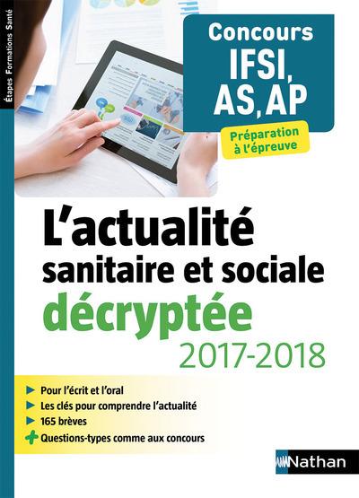 L'ACTUALITE SANITAIRE ET SOCIALE DECRYPTEE 2017/2018 POUR IFSI/AS/AP -ETAPES FORMATIONS SANTE - 2017
