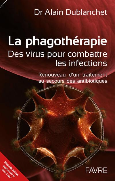 LA PHAGOTHERAPIE - DES VIRUS POUR COMBATTRE LES INFECTIONS