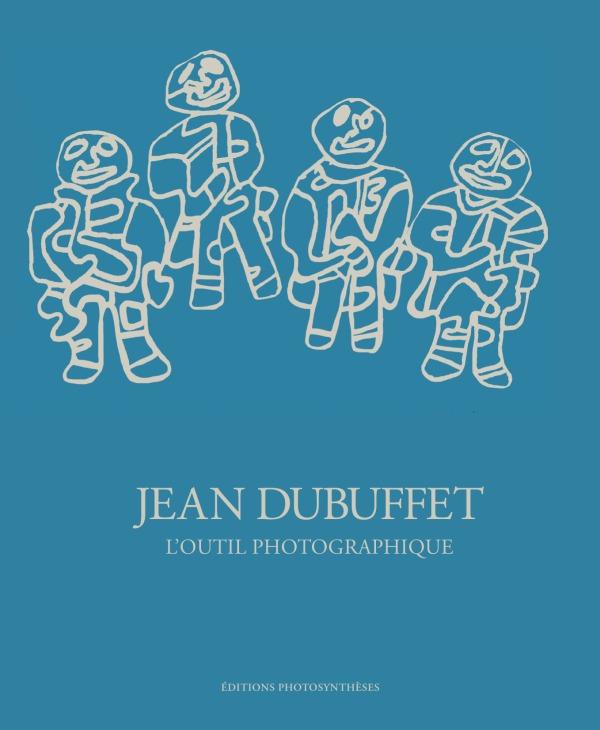 JEAN DUBUFFET L OUTIL PHOTOGRAPHIQUE