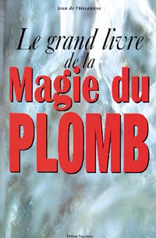 GRAND LIVRE DE LA MAGIE DU PLOMB