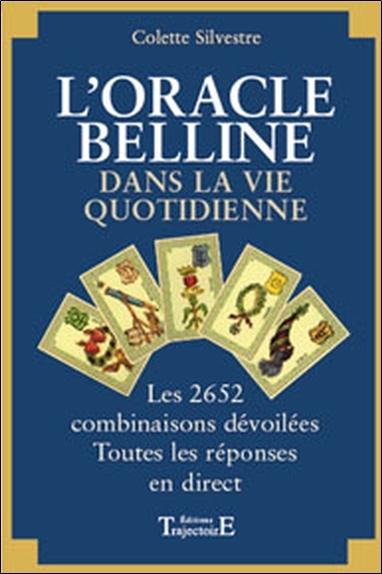L'ORACLE DE BELLINE DANS LA VIE QUOTIDIENNE - LES 2652 COMBINAISONS