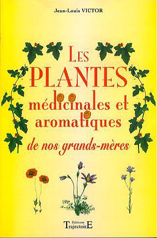 PLANTES MEDICINALES DE NOS GRANDS-MERES