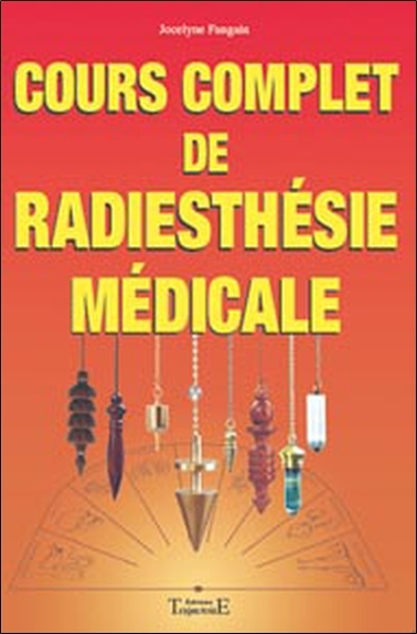 COURS COMPLET DE RADIESTHESIE MEDICALE