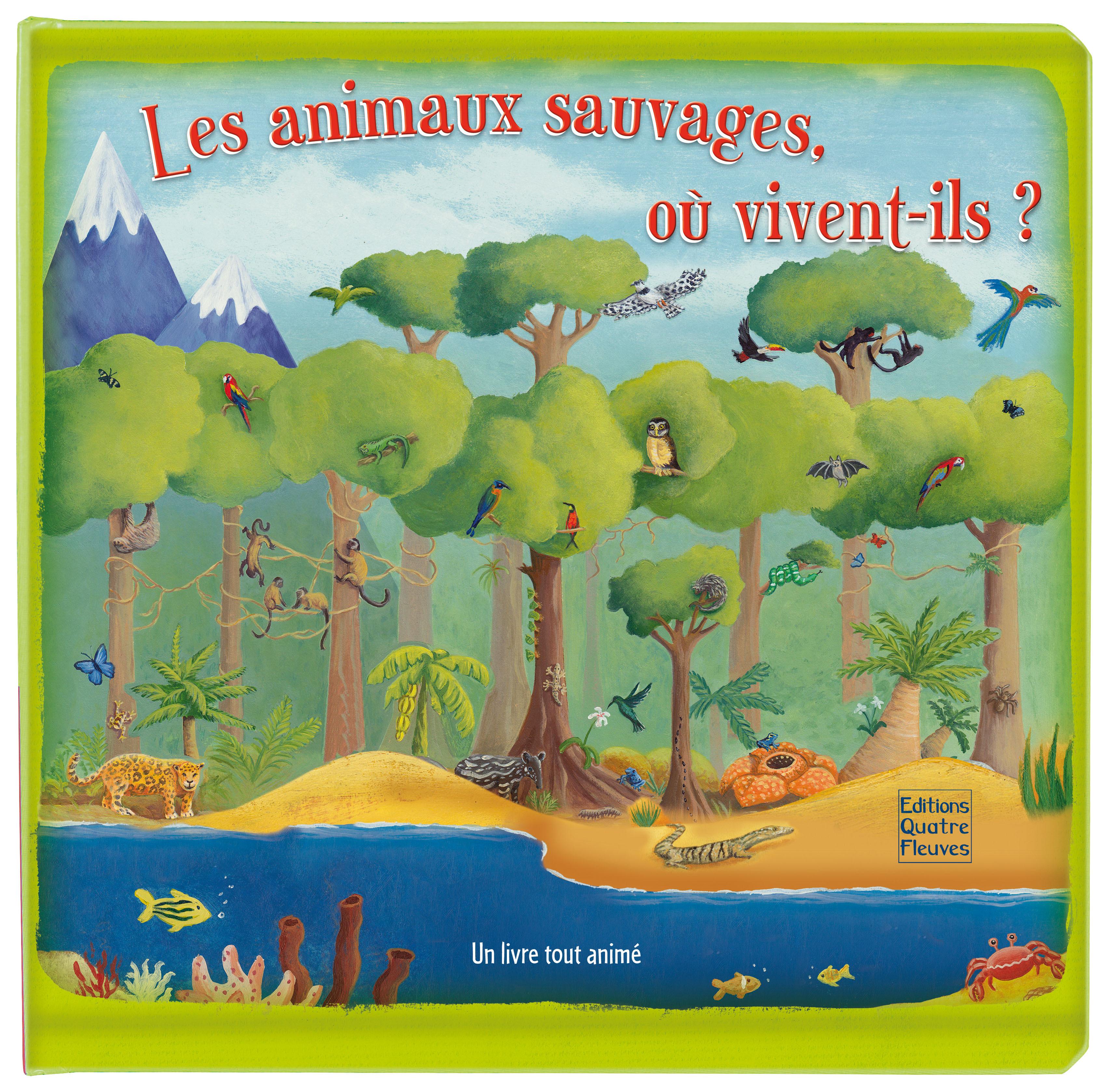 LES ANIMAUX SAUVAGES, OU VIVENT-ILS ?