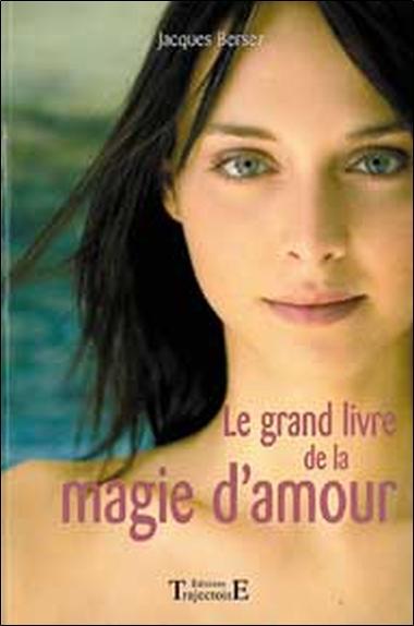 GRAND LIVRE DE LA MAGIE D'AMOUR