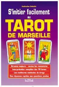 INITIER FACILEMENT AU TAROT DE MARSEILLE (S')