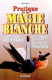 PRATIQUE DE LA MAGIE BLANCHE