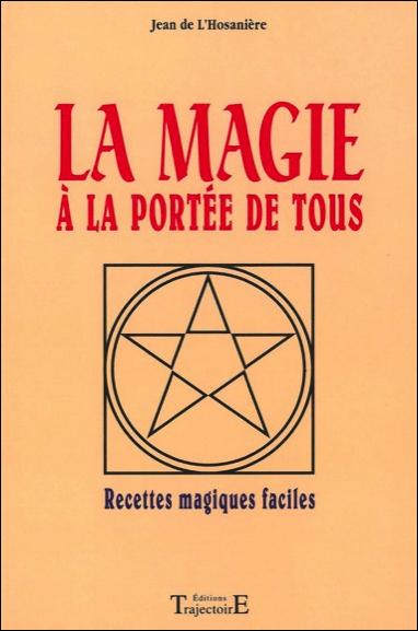 LA MAGIE A LA PORTEE DE TOUS - RECETTES MAGIQUES FACILES