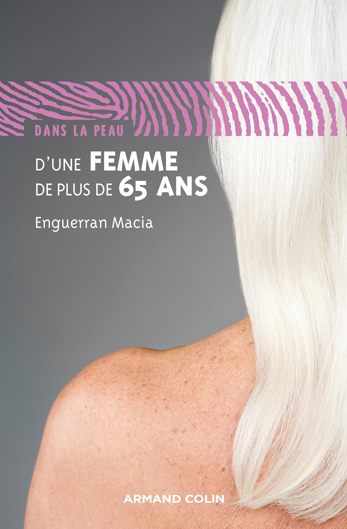 DANS LA PEAU D'UNE FEMME DE PLUS DE 65 ANS