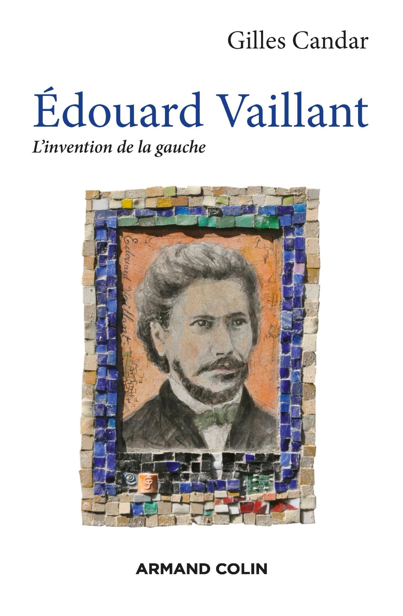 EDOUARD VAILLANT - L'INVENTION DE LA GAUCHE