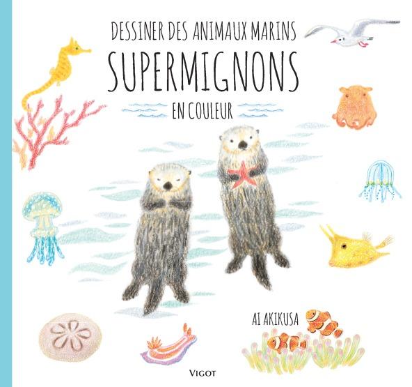 DESSINER DES ANIMAUX MARINS SUPERMIGNONS