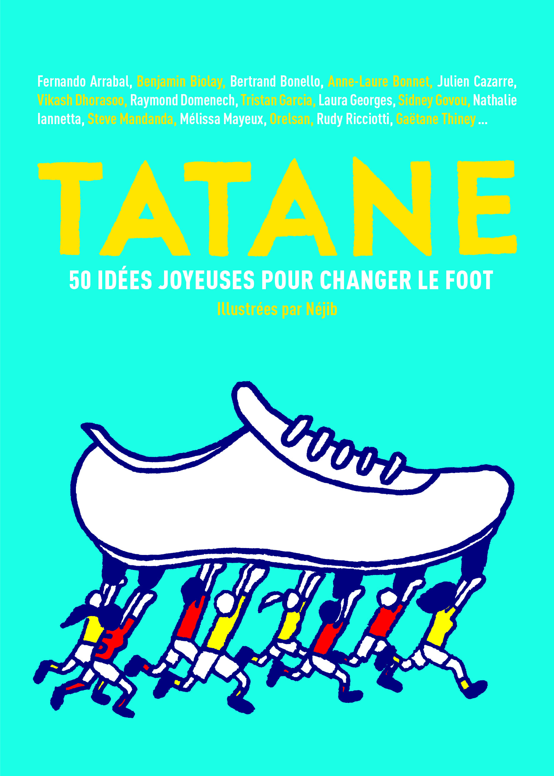 TATANE - 50 IDEES JOYEUSES POUR CHANGER LE FOOT
