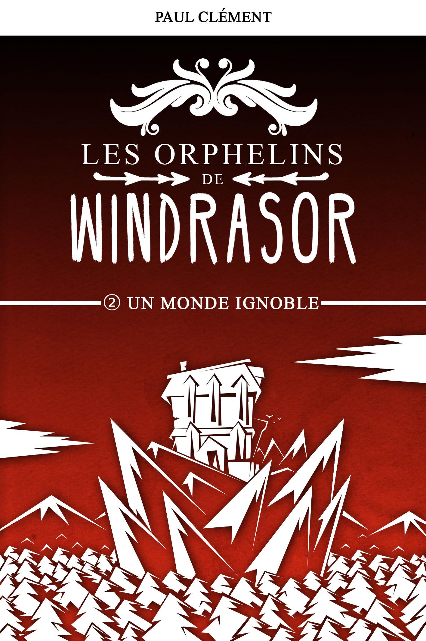 UN MONDE IGNOBLE (LES ORPHELINS DE WINDRASOR EPISODE 2)