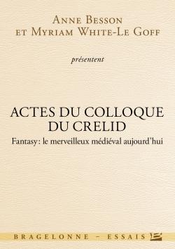 ACTES DU COLLOQUE DU CRELID - FANTASY, LE MERVEILLEUX MEDIEVAL AUJOURD'HUI