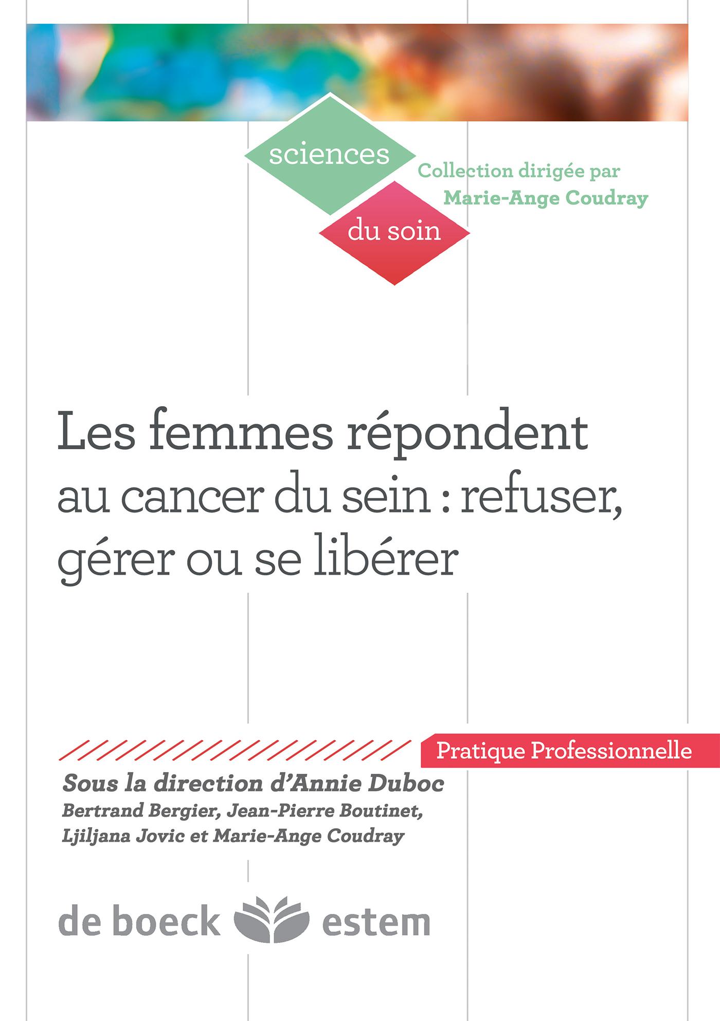 FEMMES REPONDENT AU CANCER DU SEIN (LES) : REFUSER GERER OU SE LIBERER