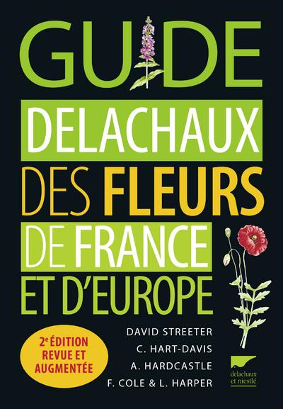 GUIDE DELACHAUX DES FLEURS DE FRANCE ET D'EUROPE -2E EDITION REVUE ET AUGMENTEE