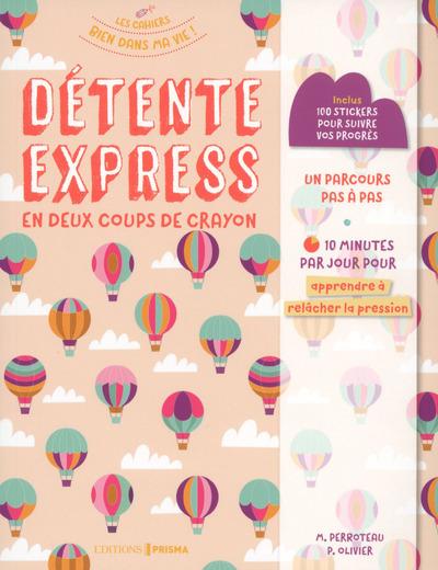 DETENTE EXPRESS EN DEUX COUPS DE CRAYON - APPRENDRE A RELACHER LA PRESSION