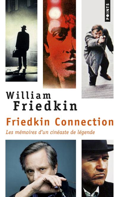 FRIEDKIN CONNECTION - LES MEMOIRES D'UN CINEASTE DE LEGENDE